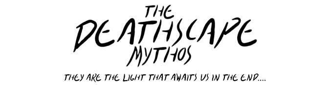 The Deathscape Mythos